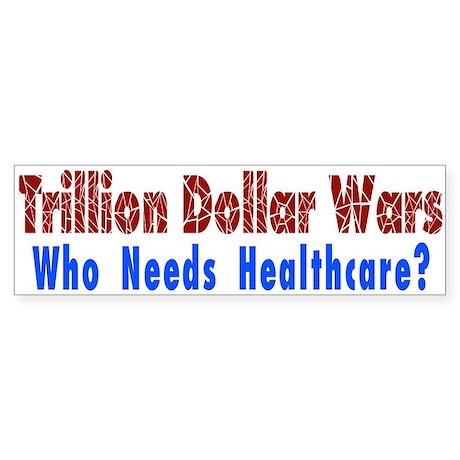 Trillion Dollar Wars/Healthcare Bumper Sticker