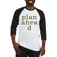 Plan Ahead Joke Baseball Jersey