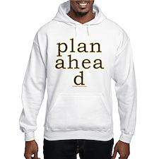 Plan Ahead Joke Hoodie