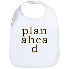 Plan Ahead Joke Bib