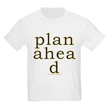 Plan Ahead Joke T-Shirt
