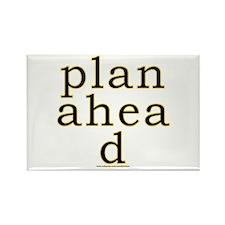 Plan Ahead Joke Rectangle Magnet