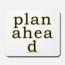 Plan Ahead Joke Mousepad