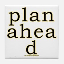 Plan Ahead Joke Tile Coaster