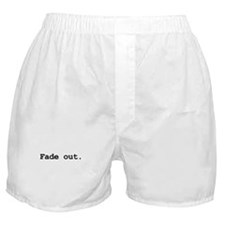 Fade out. Boxer Shorts