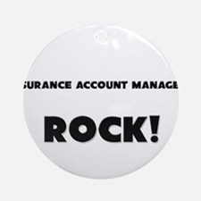 Insurance Account Managers ROCK Ornament (Round)