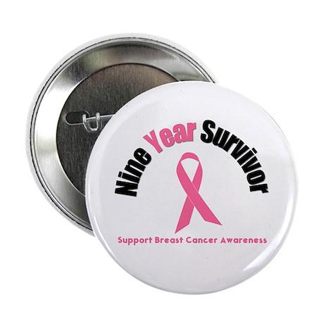 """9 Year Breast Cancer Survivor 2.25"""" Button"""