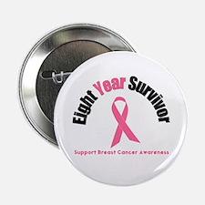 """8 Year Breast Cancer Survivor 2.25"""" Button (10 pac"""