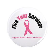 """5 Year Breast Cancer Survivor 3.5"""" Button"""