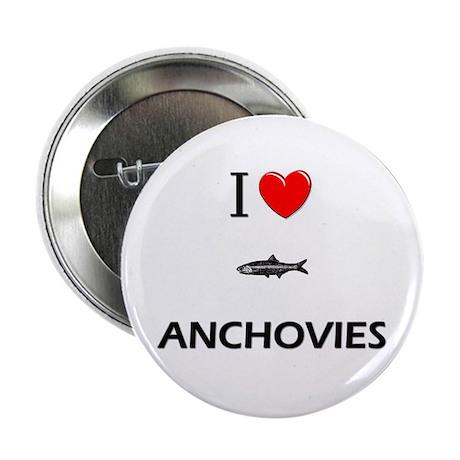 "I Love Anchovies 2.25"" Button"