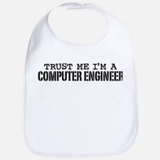 Trust Me I'm a Computer Engineer Bib