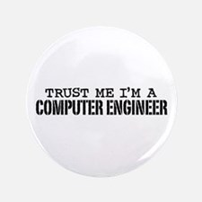"Trust Me I'm a Computer Engineer 3.5"" Button"