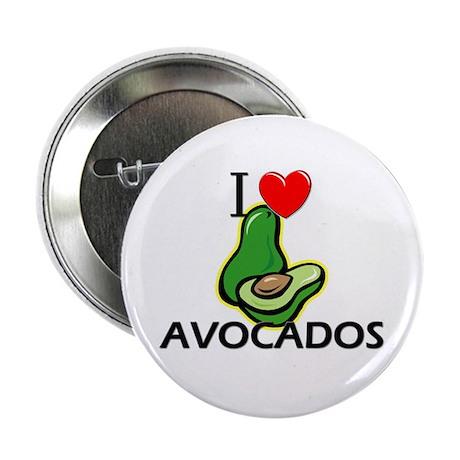 """I Love Avocados 2.25"""" Button"""