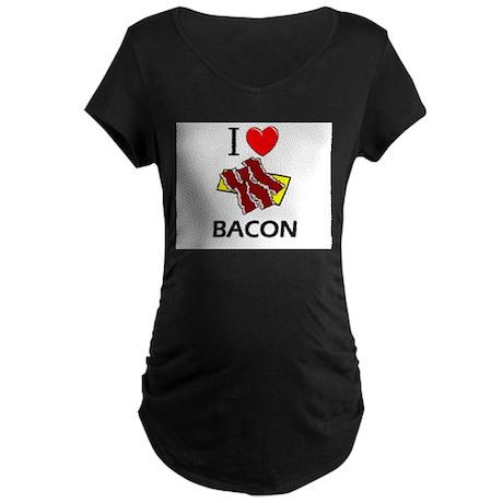 I Love Bacon Maternity Dark T-Shirt