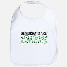 Democrats are Zombies Bib
