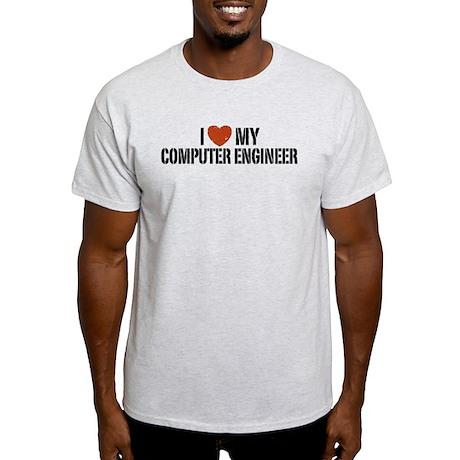 I Love My Computer Engineer Light T-Shirt