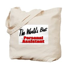 """The World's Best Personal Assistant"" Tote Bag"