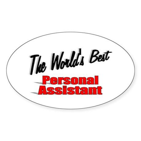 """The World's Best Personal Assistant"" Sticker (Ova"