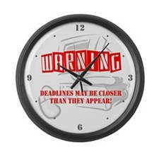 """WARNING: Deadlines..."" Large Wall Clock"