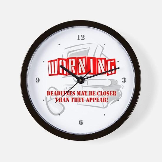 """""""WARNING: Deadlines..."""" Wall Clock"""