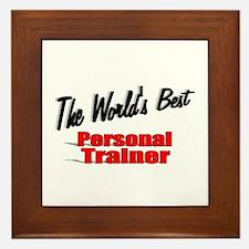 """The World's Best Personal Trainer"" Framed Tile"