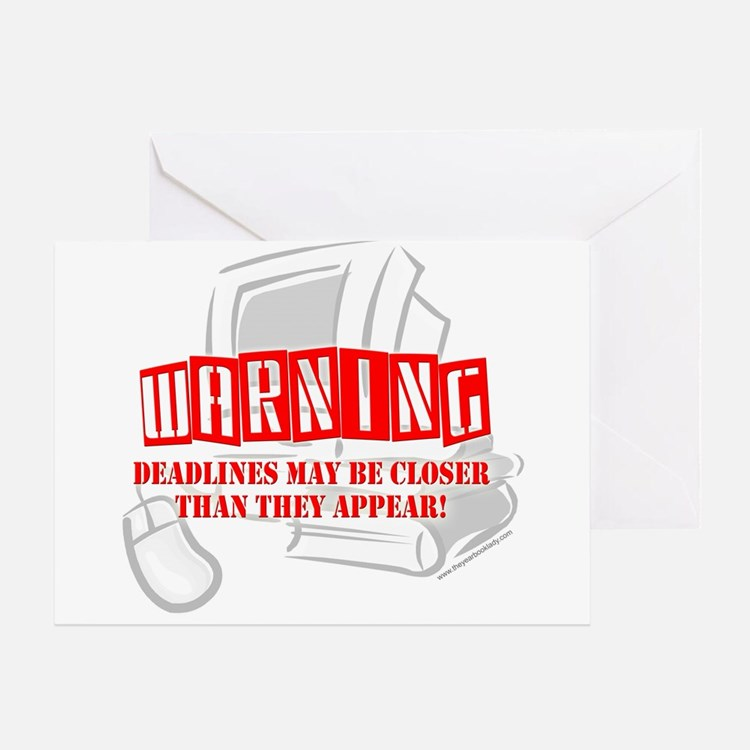 """WARNING: Deadlines..."" Greeting Card"