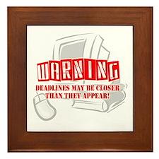 """""""WARNING: Deadlines..."""" Framed Tile"""