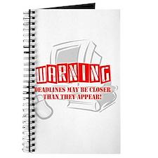 """WARNING: Deadlines..."" Journal"