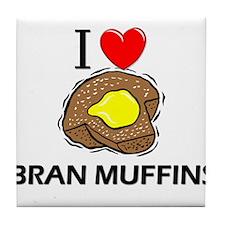I Love Bran Muffins Tile Coaster