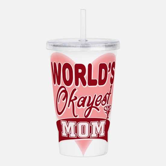 Worlds Okayest Mom Mot Acrylic Double-wall Tumbler