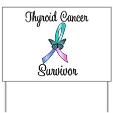 Thyroid Cancer Survivor Yard Sign