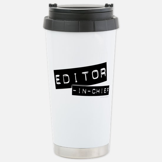 """Editor-in-Chief"" Stainless Steel Travel Mug"