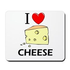 I Love Cheese Mousepad