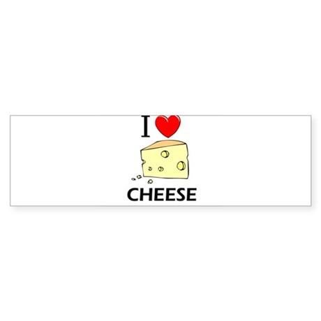 I Love Cheese Bumper Sticker
