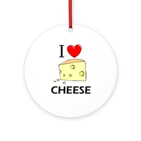 I Love Cheese Ornament (Round)