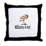 NObama 4 me! Throw Pillow