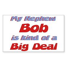 Nephew Bob - Big Deal Rectangle Decal