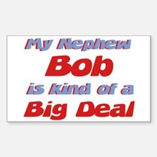 Nephew Bob - Big Deal Rectangle Decal