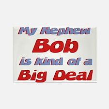 Nephew Bob - Big Deal Rectangle Magnet