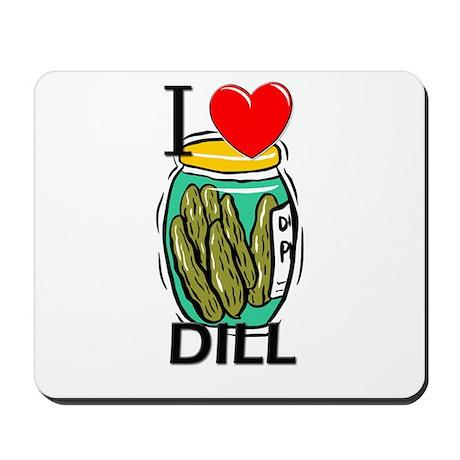 I Love Dill Mousepad