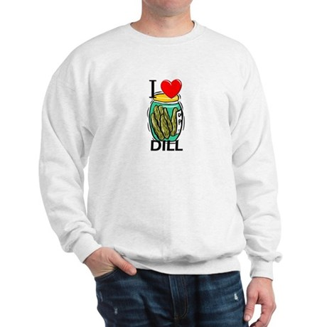 I Love Dill Sweatshirt