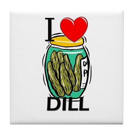 I Love Dill Tile Coaster