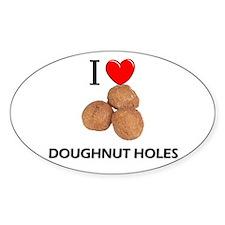 I Love Doughnut Holes Oval Decal