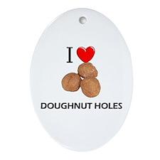 I Love Doughnut Holes Oval Ornament