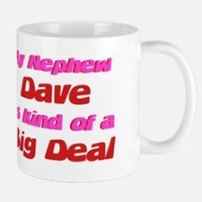 Nephew Dave - Big Deal Mug