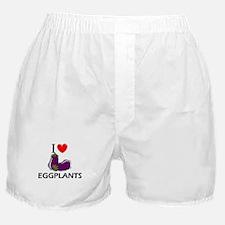 I Love Eggplants Boxer Shorts
