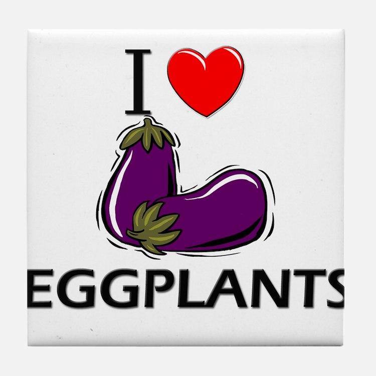 I Love Eggplants Tile Coaster