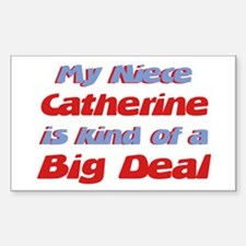 Niece Catherine - Big Deal Rectangle Decal