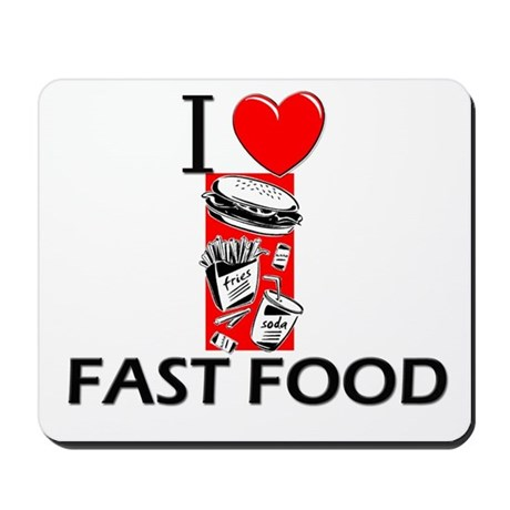 I Love Fast Food Mousepad