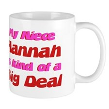 Niece Hannah - Big Deal Mug
